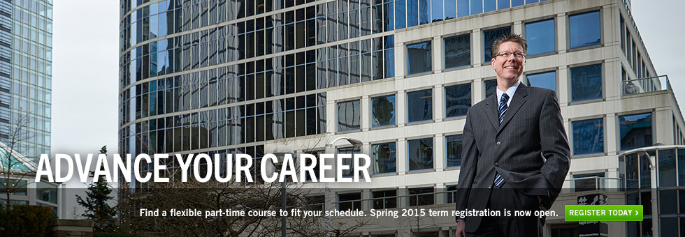 Advance your career.  Find a flexible part-time course to fit your schedule. Spring 2015 term registration is now open. Register today.