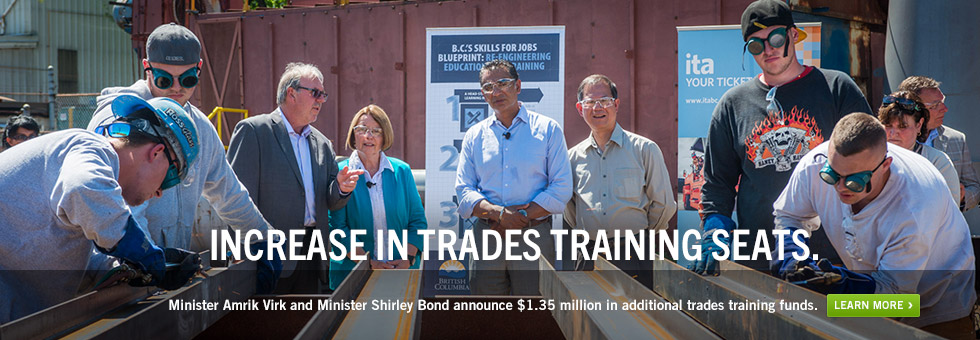 Minister Amrik Virk and Minister Shirley Bond announce $1.35 million in additional trades training funds. Learn more.