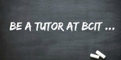 Image of a blackboard with be a tutor at bcit in white coloured text.