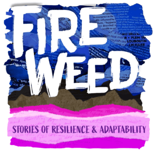 Fireweed podcast cover