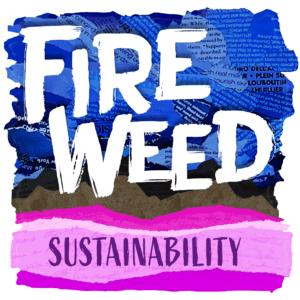 Fireweed podcast - sustainability artwork