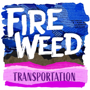 Stylized artwork for Fireweed Podcast Transportation episode